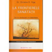 La frontierele sanatatii - Christine R. Page