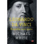 Leonardo da Vinci. Biografia unui geniu. Vol. 83 - Michael White