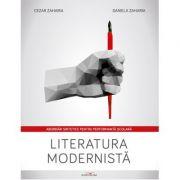 Literatura modernista. Abordari sintetice pentru performanta scolara - Cezar Zaharia, Daniela Zaharia