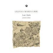 Loc ferit. Poeme alese - Liliana Maria Ursu