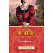 Maria Tudor. Povara frumuseti - Jean Plaidy