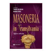 Masoneria in Transilvania - Tudor Salagean, Marius Eppel