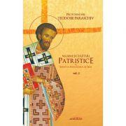 Maxime si cugetari patristice. Sfantul Ioan Gura de Aur, volumul 2 - Protosinghel Teodosie Paraschiv