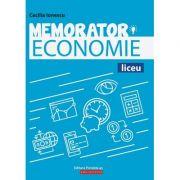 Memorator de economie pentru liceu. Suport teoretic pentru orele de Economie ( Cecilia Ionescu ) - Ed. Paralela 45