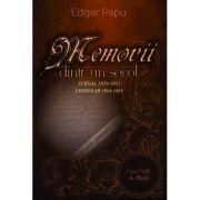 Memorii dintr-un secol. Jurnal 1929-1931. Epistolar 1964-1965 - Edgar Papu