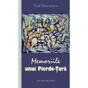 Memoriile unui Pierde-Tara - Paul Diaconescu