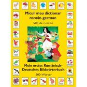 Micul meu dictionar Roman - German (500 de cuvinte)