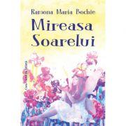 Mireasa soarelui - Ramona Maria Bochie