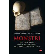 Monstri. Cele mai malefice personalitati istorice, de la Nero la Osama bin Laden - Simon Sebag Montefiore