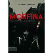 Morfina. Varsovia 1939: femei, droguri si tradare - Szczepan Twardoch