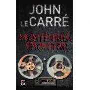 Mostenirea spionilor - John Le Carre
