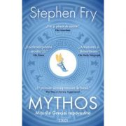 Mythos. Miturile Greciei repovestite - Stephen Fry