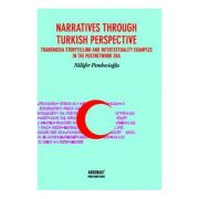 Narratives through Turkish perspective. Transmedia storytelling and intertextuality examples in the postnetwork era - Nilufer Pembecioglu
