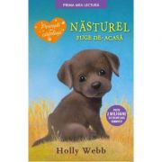 Nasturel, catelul care fuge de-acasa. Prima mea lectura - Holly Webb
