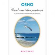 Omul care iubea pescărușii - Osho