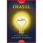 Orașul Ember. Prima carte a Focului Stins - Jeanne DuPrau