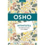 Osho. Intimitatea. Increderea in sine si in celalalt - Osho International Foundation
