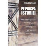 Pe prispa istoriei - Radu Buzaianu