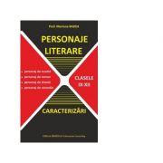 Personaje Literare. Caracterizari (clasele IX-XII) - Mariana Badea