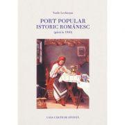 Port popular istoric romanesc (pana la 1940). Album - Vasile Lechintan