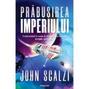 Prabusirea Imperiului - John Scalzi