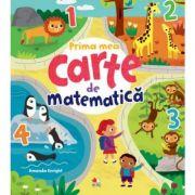 Prima mea carte de matematica - Amanda Enright