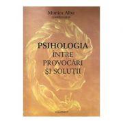 Psihologia intre provocari si solutii - coord. Monica Albu