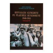 Refugiatii satmareni pe plaiurile Hunedorene 1940-1945 - Ioan Corneanu, Lacrima Teocan Istrauan