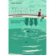 S-a intamplat la intai septembrie (sau altcandva) - Pavol Rankov