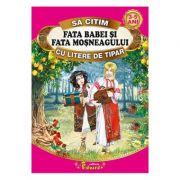 Sa citim Fata babei si fata mosului cu litere de tipar - Ion Creanga