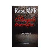 Sangele temnitei - Stigmate - Radu Gyr
