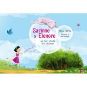 Sarinne & Elenore and their splendid first adventure - Adina Chirica