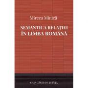Semantica relatiei in limba romana - Mircea Minica
