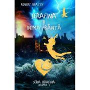 Serafina, volumul 3. Serafina si inima franta - Robert Beatty