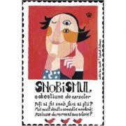 Snobismul, o chestiune de caracter. Colectia savoir-vivre - Adele Van Reeth