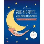 Spune-mi o poveste. 20 de povestiri terapeutice - Gilles Diederichs
