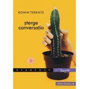 Sterge conversatia - TERENTE Ronin