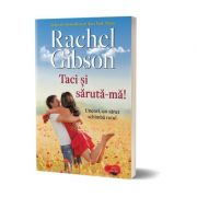 Taci si saruta-ma - Rachel Gibson