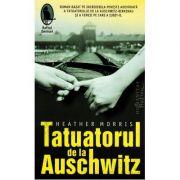 Tatuatorul de la Auschwitz - Heather Morris. Traducere de Luana Schidu (editia 2019)