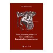 Teme si motive poetice in lirica lui Horaiu. Ecouri in literatura romana - Iulia Mihaela Tamas