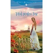 Totul pentru tine - Mary Carter