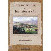 Transilvania si locuitorii sai - Auguste de Gerando