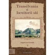 Transilvania si locuitorii sai Vol. II - Auguste de Gerando