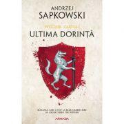 Ultima dorinta. Editia II - Andrzej Sapkowski