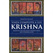 Viata completa a lui Krishna. Bazata pe cele mai vechi traditii orale si pe scrierile sacre - Mataji Devi Vanamali