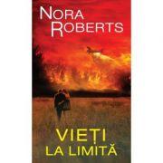 Vieti la limita vol. 1 - Nora Roberts