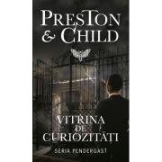 Vitrina de curiozitati - Preston & Child