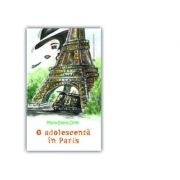 O adolescenta in Paris - Maria Ioana Onel
