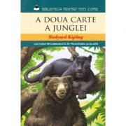 A doua carte a junglei. Lectura recomandata in programa scolara - Rudyard Kipling