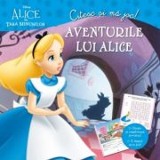 Alice in Tara Minunilor. Aventurile lui Alice. Citesc si ma joc - Disney